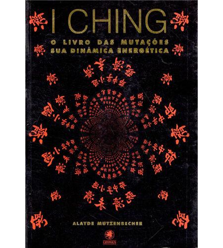 I Ching, o livro das mutações, sua dinâmica energética
