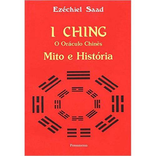 I Ching: O Oráculo Chinês – Mito e História. De Ezéchiel Saad