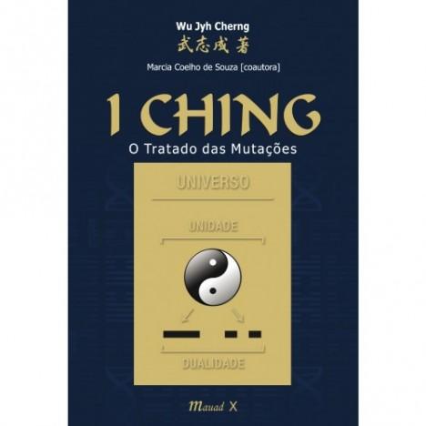 I Ching, O Tratado das Mutações. De Wu Jyh Cherng e Marcia Coelho de Souza
